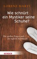 Wie schn  rt ein Mystiker seine Schuhe  PDF