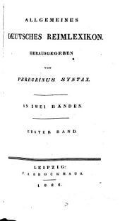 Allgemeines deutsches Reimlexikon: Band 1