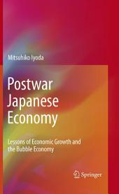Postwar Japanese Economy: Lessons of Economic Growth and the Bubble Economy