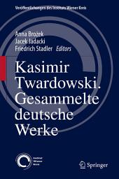 Kasimir Twardowski: Gesammelte deutsche Werke