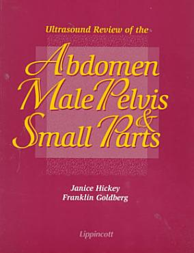 Ultrasound Review of the Abdomen  Male Pelvis   Small Parts PDF