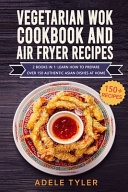 Vegetarian Wok Cookbook And Air Fryer Recipes