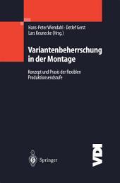 Variantenbeherrschung in der Montage: Konzept und Praxis der flexiblen Produktionsendstufe