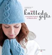 Knitted Gifts: Irresistible Projects To Make and Give