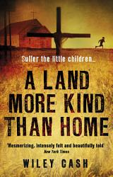 A Land More Kind Than Home Book PDF