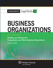 Casenote Legal Briefs for Business Organizations, Keyed to Okelley and Thompson: Edition 7