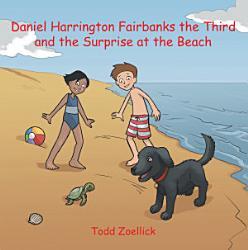 Daniel Harrington Fairbanks the Third and the Surprise at the Beach PDF