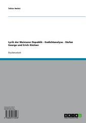 Lyrik der Weimarer Republik - Gedichtanalyse - Stefan George und Erich Kästner