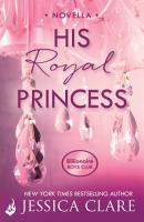 His Royal Princess  A Billionaire Boys Club Novella PDF