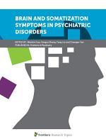 Brain and Somatization Symptoms in Psychiatric Disorders