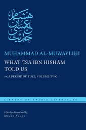 What 'Isa ibn Hisham Told Us: or, A Period of Time, Volume Two