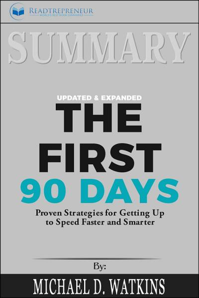 Summary of The First 90 Days, Updated and Expanded: Proven ...