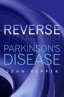 Reverse Parkinson s Disease Book