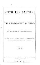 Edith The Captive Or The Robbers Of Epping Forest By The Author Of Jane Brightwell  Book PDF