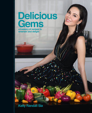 Delicious Gems A Treasury of Recipes to entertain and Delight