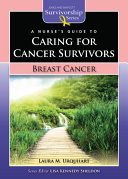 A Nurse's Guide to Caring for Cancer Survivors: Breast Cancer