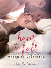Hard to Fall: A Take the Fall Novel