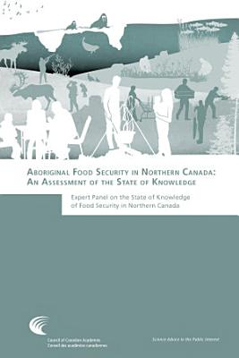 Aboriginal Food Security in Northern Canada  An Assessment of the State of Knowledge