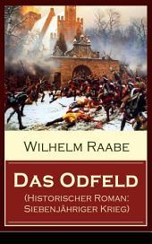 Das Odfeld (Historischer Roman: Siebenjähriger Krieg) - Vollständige Ausgabe