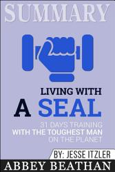 Summary Of Living With A Seal 31 Days Training With The  Book PDF