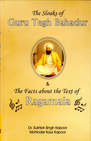 The Sloaks of Guru Tegh Bahadur   The Facts About the Text of Ragamala