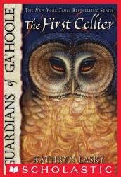 Guardians Of Ga Hoole 9 The First Collier Book PDF