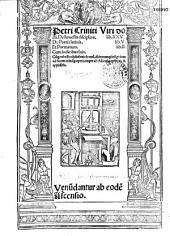 Petri Criniti viri docti De honesta disciplina lib. XXV. de poetis latinis lib. V. et Poematum lib. II... [J. Badio edente