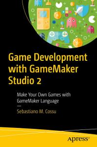 Game Development with GameMaker Studio 2 PDF
