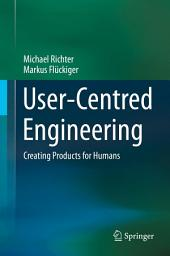 User-Centred Engineering: Creating Products for Humans