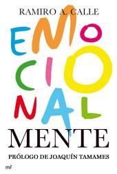 Emocionalmente: Claves definitivas para el crecimiento intelectual y emocional