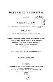 Defensive exercises; comprising wrestling, boxing, &c