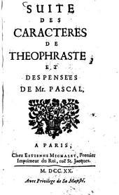 Suite des Caractères de Theophraste, et des Pensées de Pascal