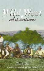 WILD WEST ADVENTURES     Boxed Set  9 Western Classics in One Volume  Illustrated  PDF