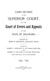 Delaware Reports: Containing Cases Decided in the Supreme Court (excepting Appeals from the Chancellor) and the Superior Court and the Orphans' Court of the State of Delaware, Volume 13