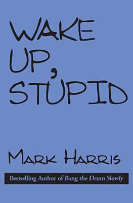 Wake Up  Stupid