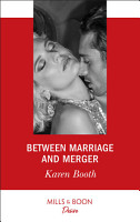 Between Marriage And Merger  Mills   Boon Desire   The Locke Legacy  Book 3  PDF