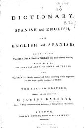 A Dictionary, Spanish and English, and English and Spanish: Containing the Signification of Words, and Their Different Uses ... and the Spanish Words Accented and Spelled According to the Regulation of the Royal Spanish Academy of Madrid