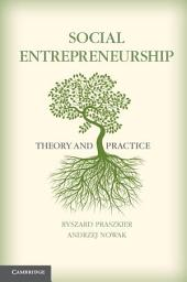 Social Entrepreneurship: Theory and Practice