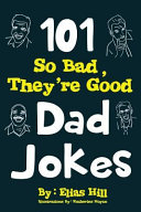 101 So Bad  They re Good Dad Jokes Book