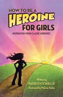 How to Be a Heroine---For Girls