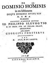 De dominio hominis in res sublunares deque dominii huius usu