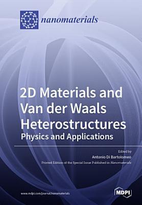 2D Materials and Van der Waals Heterostructures