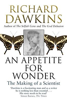 An Appetite For Wonder  The Making of a Scientist