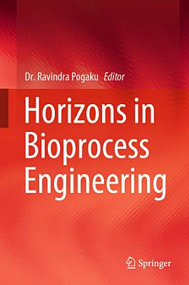 Horizons in Bioprocess Engineering