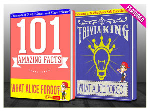 What Alice Forgot   101 Amazing Facts   Trivia King