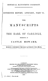 The Manuscripts of the Earl of Carlisle, Preserved at Castle Howard: Volume 15, Part 6