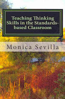 Teaching Thinking Skills in the Standards Based Classroom PDF