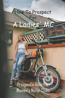 How To Prospect For A Ladies' MC