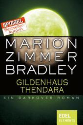 Gildenhaus Thendara: Ein Darkover Roman
