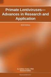 Primate Lentiviruses Advances In Research And Application 2012 Edition Book PDF